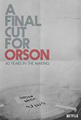 A final cut for Orson: 40 Years in the Making - Documentaire (2018)