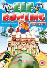Elf Bowling the Movie: The Great North Pole Elf Strike - Long-métrage d'animation (2007)