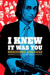 I Knew It Was You: Rediscovering John Cazale - Documentaire (2009)