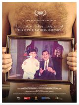 This Little Father Obsession - Documentaire (2016)